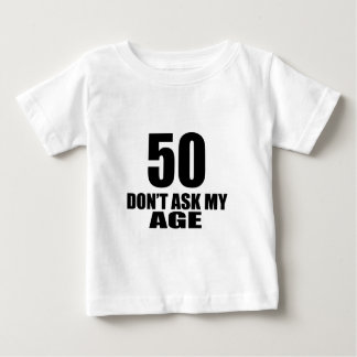 Camiseta Para Bebê 50 não peça meu design do aniversário da idade