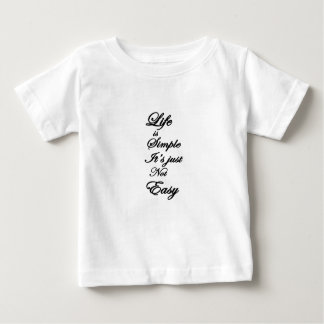 Camiseta Para Bebê a vida é simples ele não é fácil