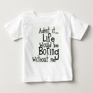 Camiseta Para Bebê Admita-o… Vida…