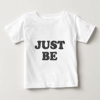 Camiseta Para Bebê Apenas seja