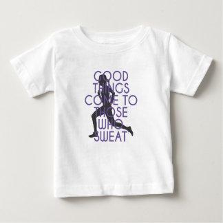 Camiseta Para Bebê As boas coisas vêm àquelas que suam