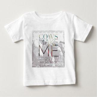 Camiseta Para Bebê As vacas fazem-me feliz. Você não tanto.