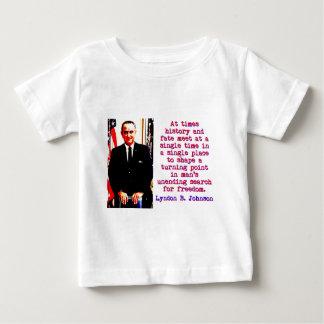 Camiseta Para Bebê Às vezes história e destino - Lyndon Johnson