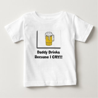 Camiseta Para Bebê beba, bebidas do pai porque EU GRITO!!!