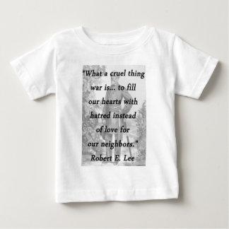 Camiseta Para Bebê Coisa cruel - Robert E Lee