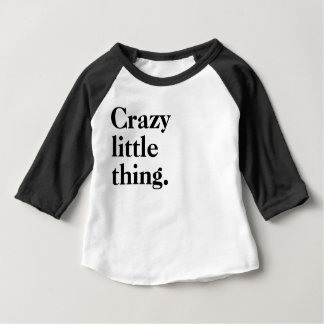Camiseta Para Bebê Coisa pequena louca