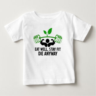 Camiseta Para Bebê coma bem, ajustado da estada morrem de qualquer