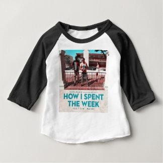Camiseta Para Bebê Como eu gastei o cobrir da semana (Getting pago)