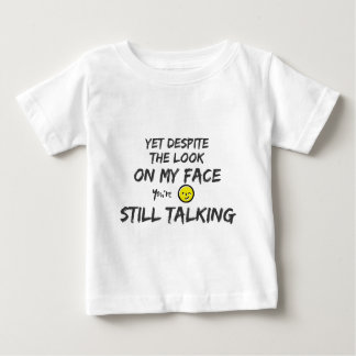 Camiseta Para Bebê Contudo apesar do olhar em minha cara. Você é