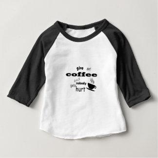 Camiseta Para Bebê Dê-me o café e ninguém obtem ferido