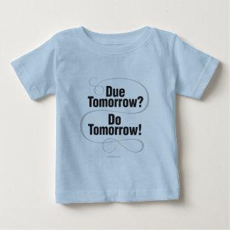 Camiseta Para Bebê Dívida amanhã? Faça amanhã!
