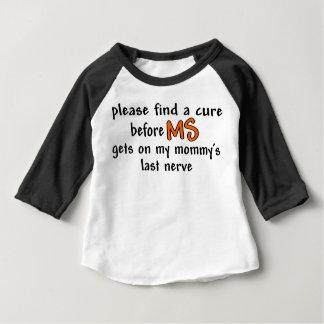 Camiseta Para Bebê Encontre uma cura antes que o MS obtenha no último