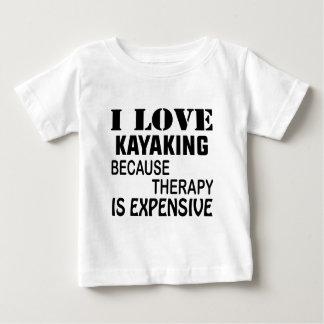 Camiseta Para Bebê Eu amo Kayaking porque a terapia é cara