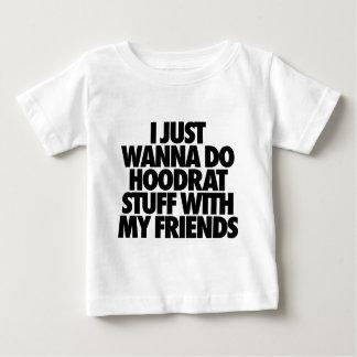 Camiseta Para Bebê Eu apenas quero fazer o material de Hoodrat com