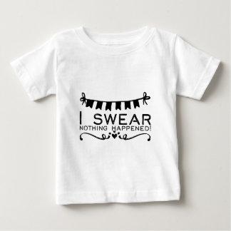 Camiseta Para Bebê Eu juro que nada aconteceu!