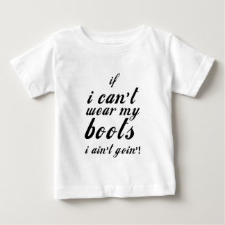 Camiseta Para Bebê Eu não posso vestir minhas botas que eu não estou
