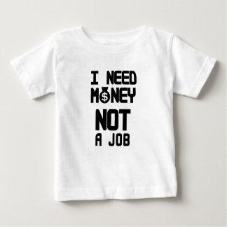 Camiseta Para Bebê Eu preciso o dinheiro não um trabalho (1)
