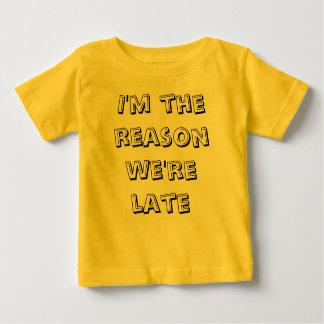 Camiseta Para Bebê Eu sou a razão que nós estamos atrasados
