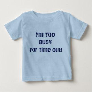 Camiseta Para Bebê Eu sou demasiado ocupado por o tempo para fora