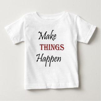 Camiseta Para Bebê Faça coisas acontecer