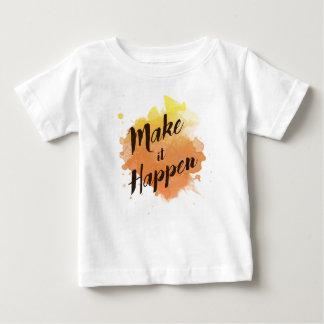 Camiseta Para Bebê Faça-o acontecer