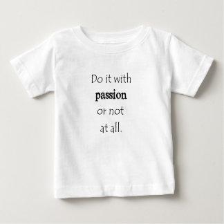 Camiseta Para Bebê faça-o com paixão ou de forma alguma