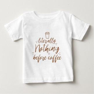 Camiseta Para Bebê literalmente nada antes do café
