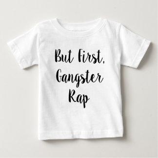 Camiseta Para Bebê Mas primeiramente, rap do gângster