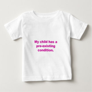 Camiseta Para Bebê Minha criança tem uma circunstância pre-existente