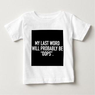 Camiseta Para Bebê Minha última palavra