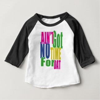 Camiseta Para Bebê Não é obtido nenhum tempo para Dat - luva do bebê