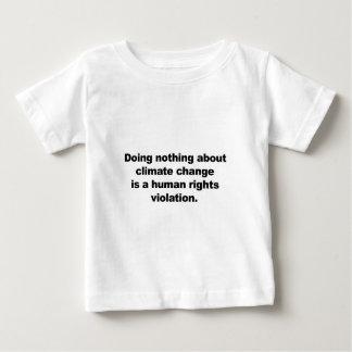 Camiseta Para Bebê Não fazendo nada sobre alterações climáticas