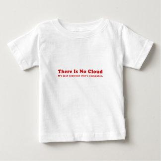Camiseta Para Bebê Não há nenhuma nuvem seu justo alguém computador