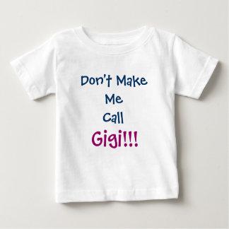 Camiseta Para Bebê Não me faça o t-shirt da criança de Gigi da