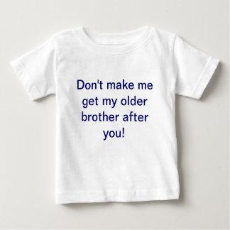 Camiseta Para Bebê Não me faça obter meu irmão mais idoso depois que
