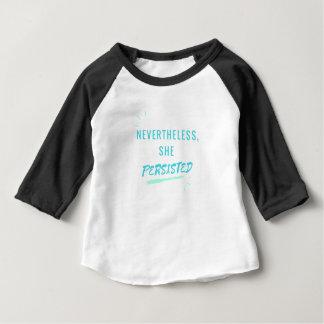 Camiseta Para Bebê Não obstante, persistiu