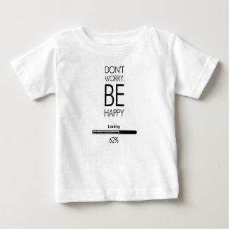 Camiseta Para Bebê NÃO SE PREOCUPE SEJA LOADING.ai FELIZ