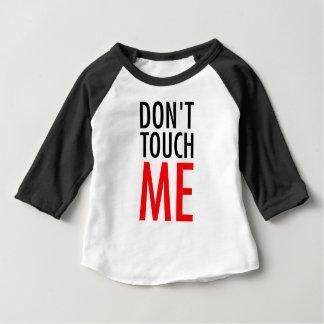 Camiseta Para Bebê Não toque em me