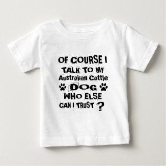 Camiseta Para Bebê Naturalmente eu falo a meu cão australiano D do