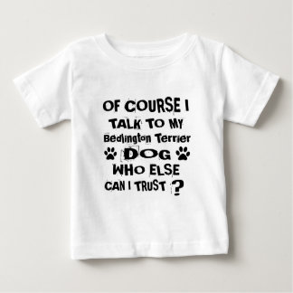Camiseta Para Bebê Naturalmente eu falo a meu cão Desi de Bedlington