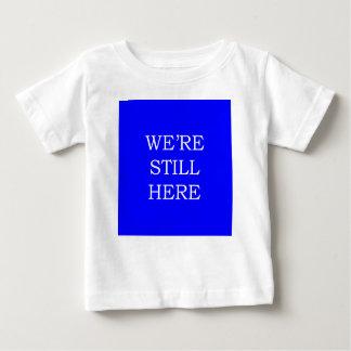 Camiseta Para Bebê Nós somos ainda aqui