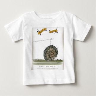 Camiseta Para Bebê o futebol o mais velho do mundo