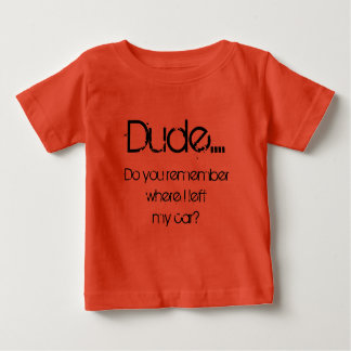 Camiseta Para Bebê O gajo deixou meu tshirt do bebê do carro