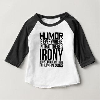 Camiseta Para Bebê O humor está em toda parte, que há uma ironia