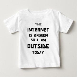 Camiseta Para Bebê O Internet é quebrado assim que eu estou fora hoje