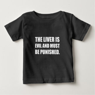 Camiseta Para Bebê O mau do fígado deve ser punido