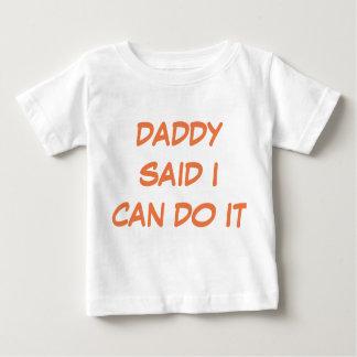 Camiseta Para Bebê O pai disse que eu posso o fazer t-shirt