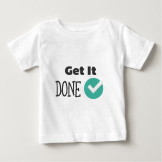Camiseta Para Bebê Obtenha-o feito