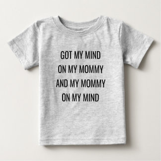 Camiseta Para Bebê Obteve minha mente em minhas mamães e em minhas