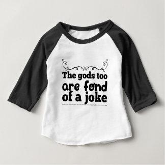 Camiseta Para Bebê Os deuses são demasiado afeiçoados de um gracejo